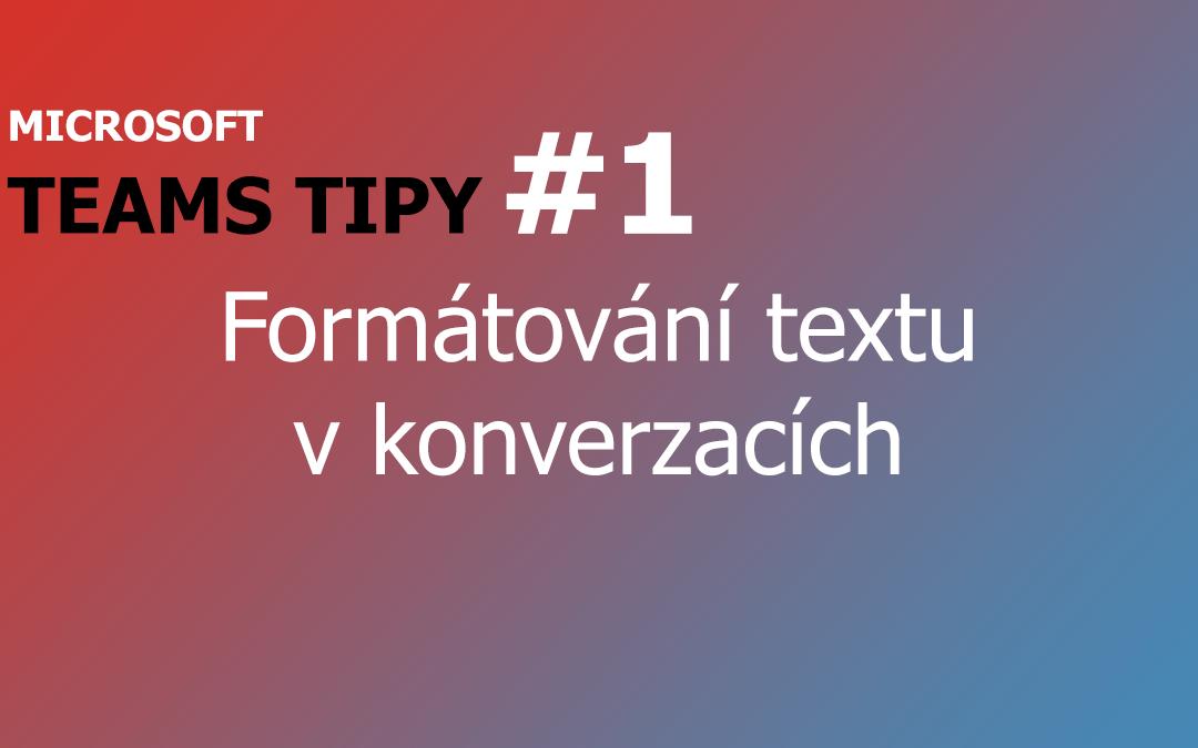 Teams tipy - Formátování textu v koncerzacích