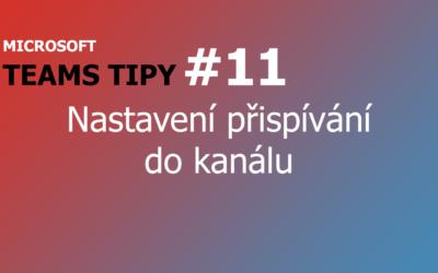Teams Tip #11: Správa, kdo může přispívat do kanálu