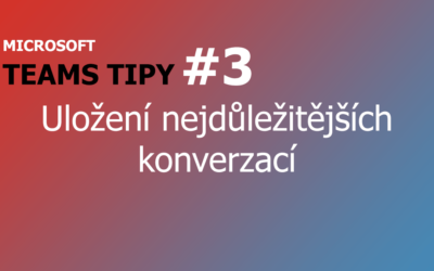 Teams Tip #3: Uložení nejdůležitějších konverzací pro rychlý přístup