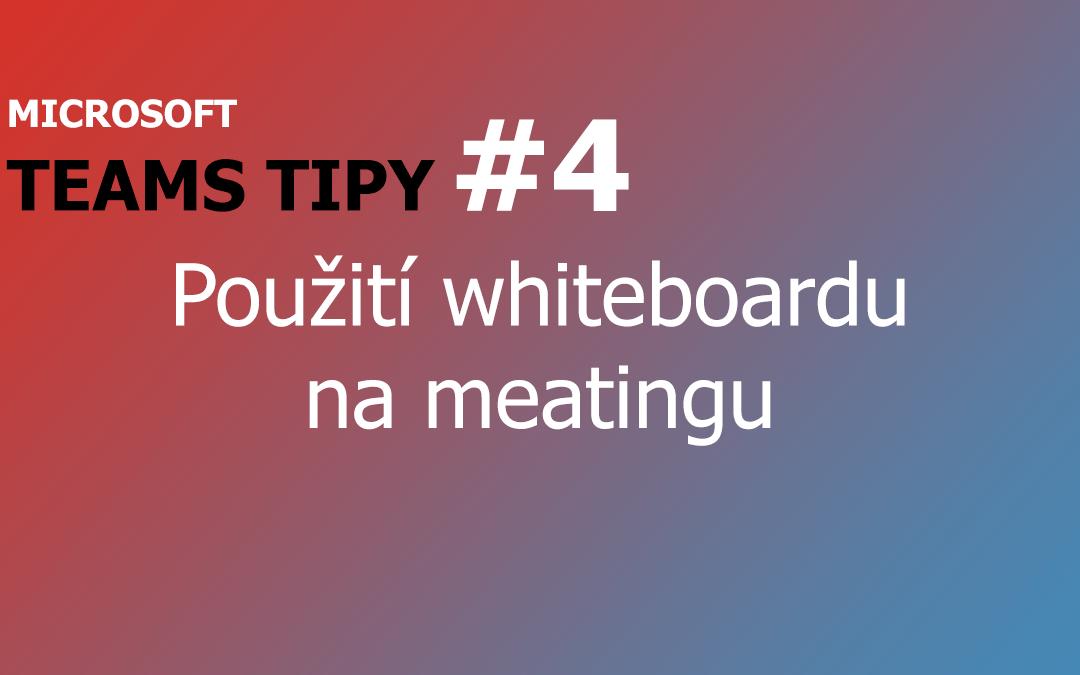 Teams Tip - používání whiteboardu na meatingu