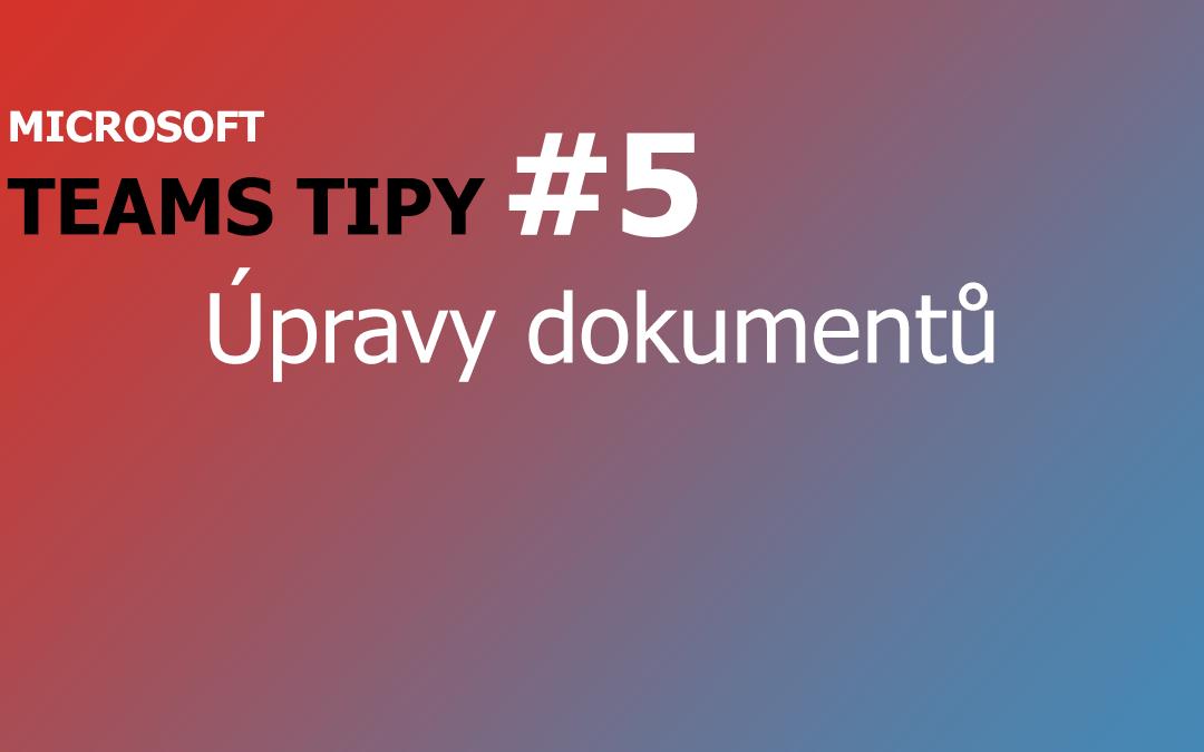 Teams tip - úpravy dokumentů